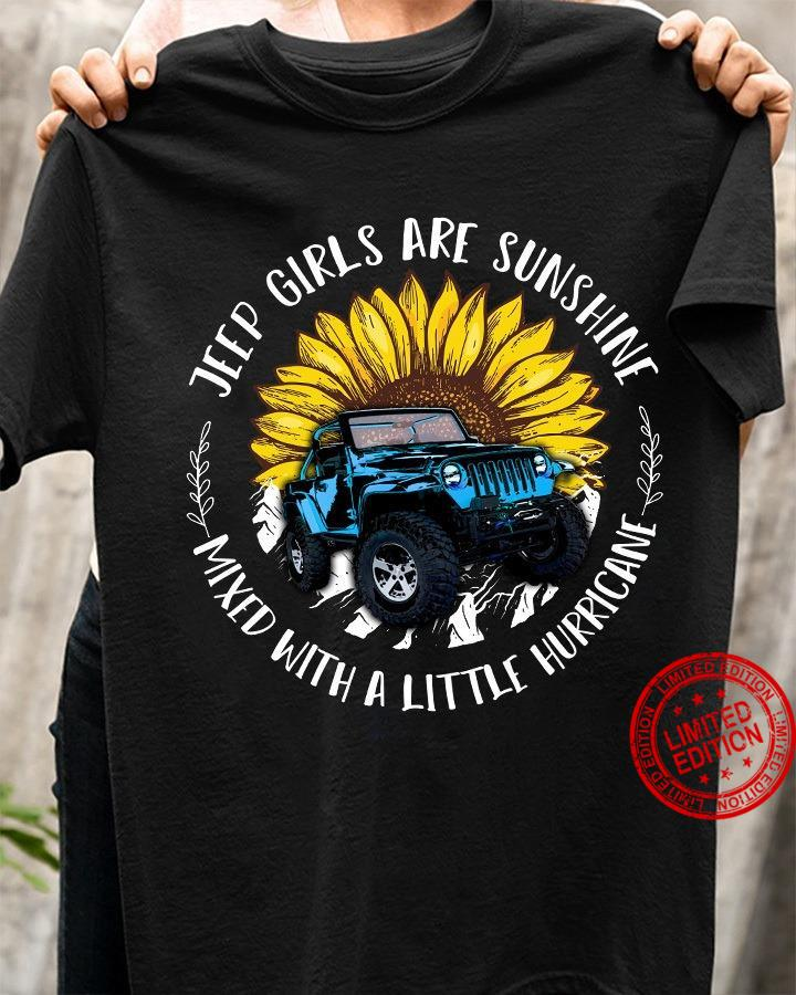 Jeep Girls Are Sunshine Mixed With A Little Hurricane Shirt