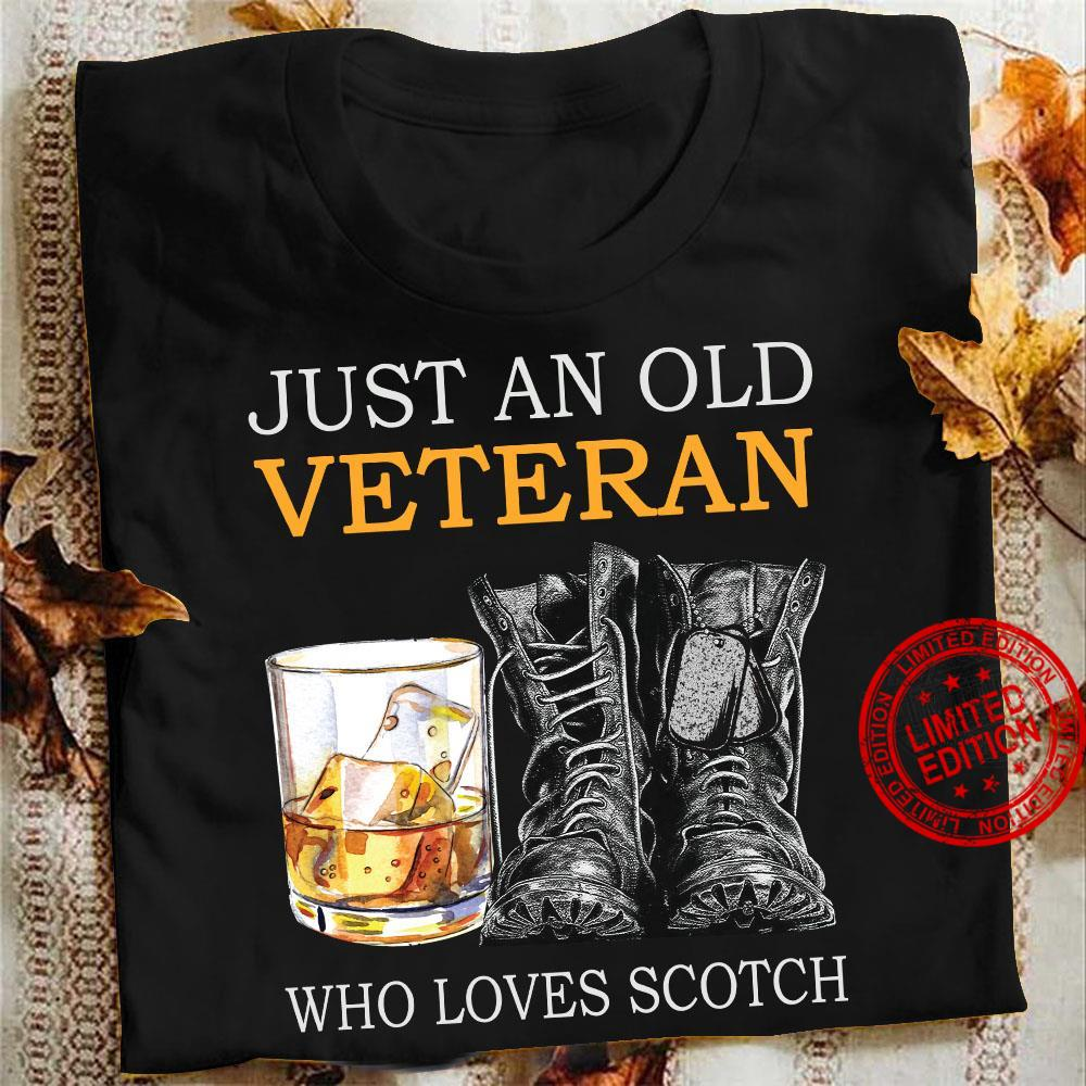 Just An Old Veteran Who Loves Scotch Shirt