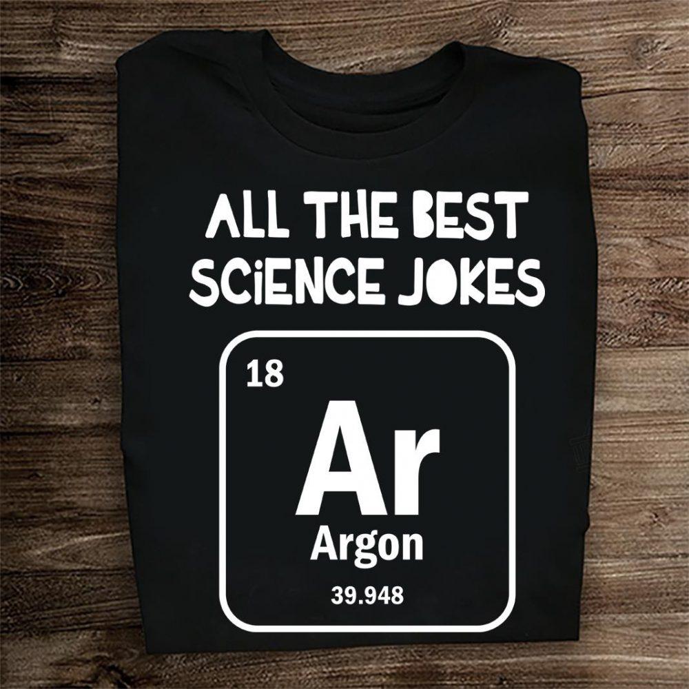 All The Best Science Jokes Argon Shirt