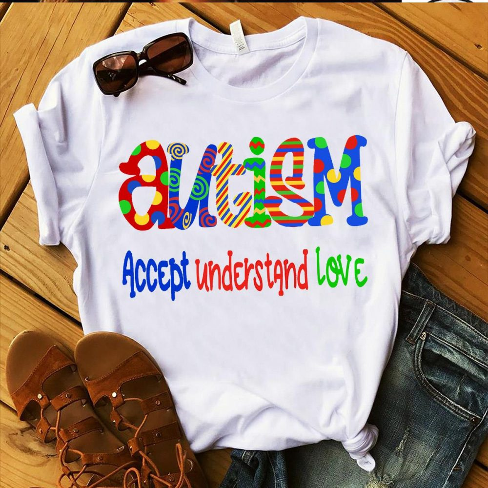 Autism Accept Understand And Love Shirt