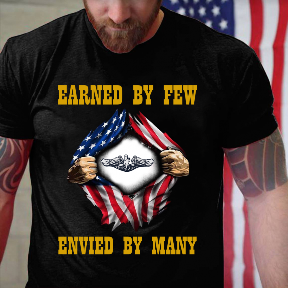 Earned By Few Envied By Many Shirt