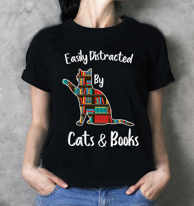Easily Distracted By Cats & Books Shirt