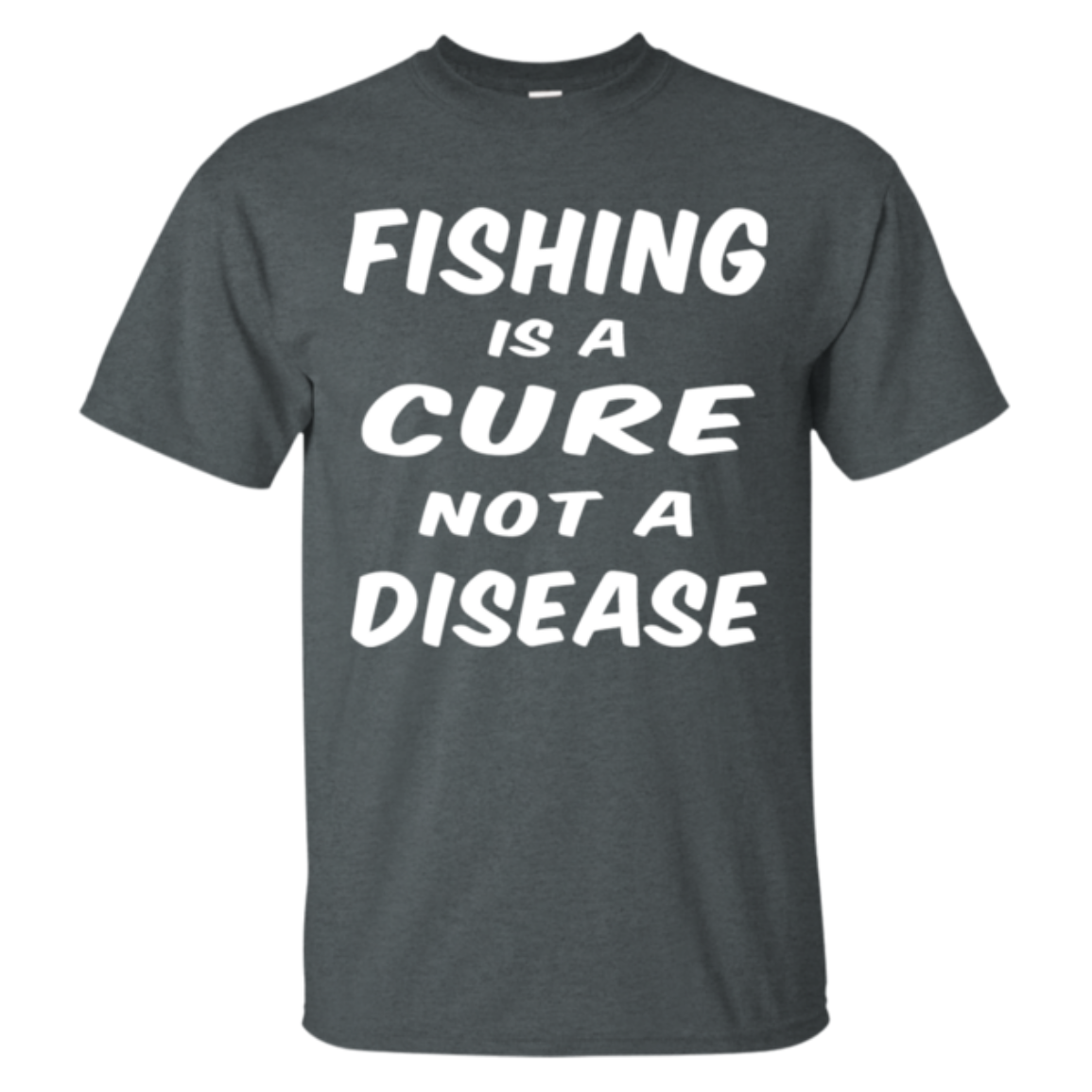 Fishing Is A Cure Not A Disease Shirt