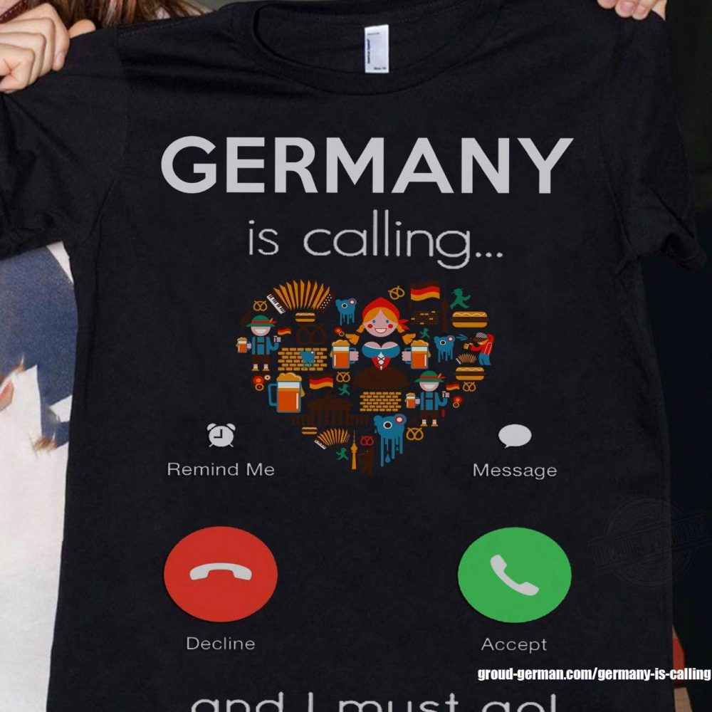 GERMANY IS CALLING SHIRT