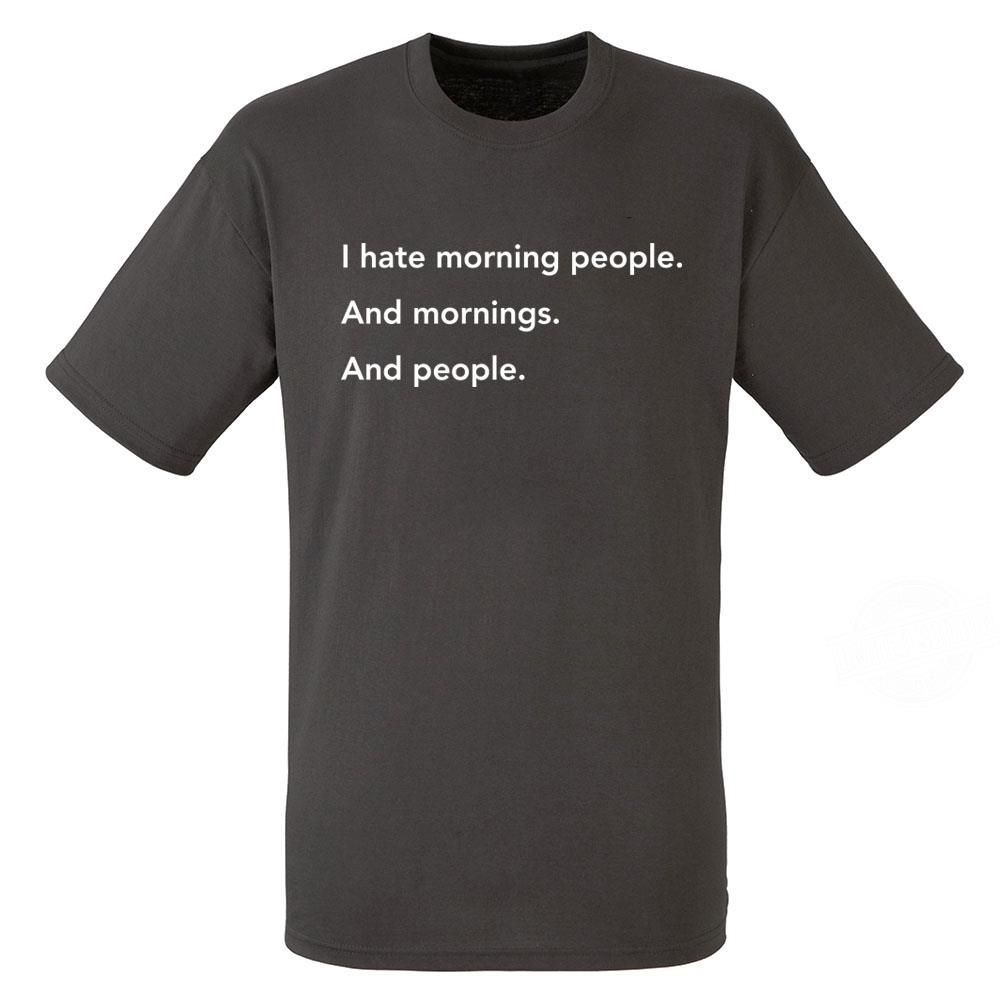 I Hate Morning People And Mornings Shirt