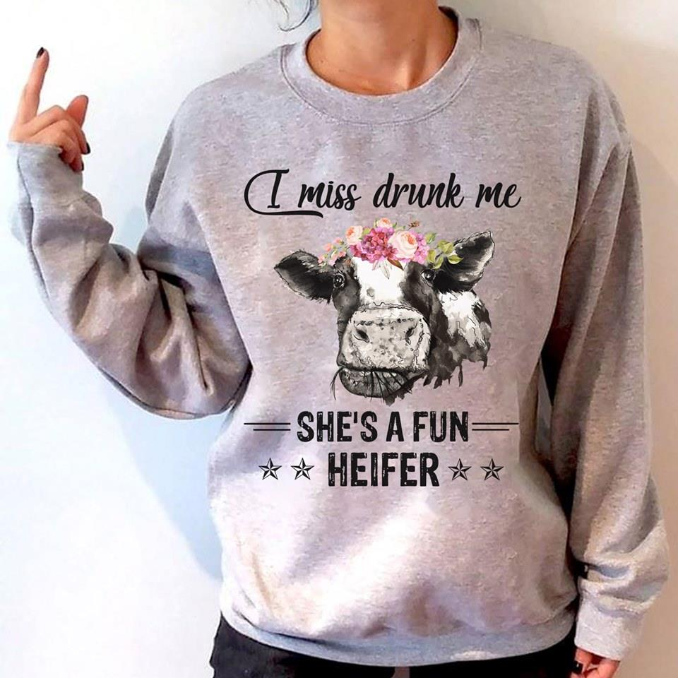 I Miss Drunk Me She's A Fun Heifer Shirt