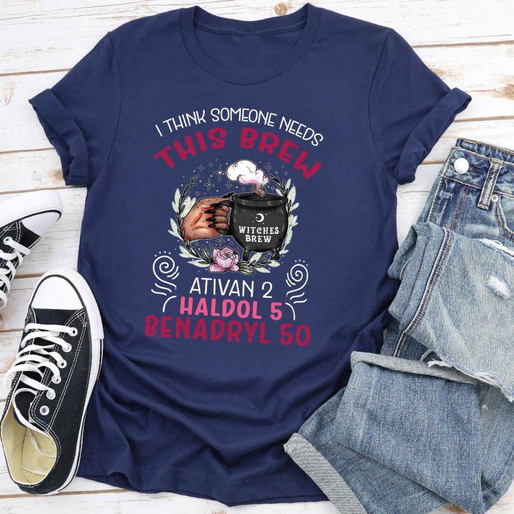 I Think Someone Needs This Brew Shirt
