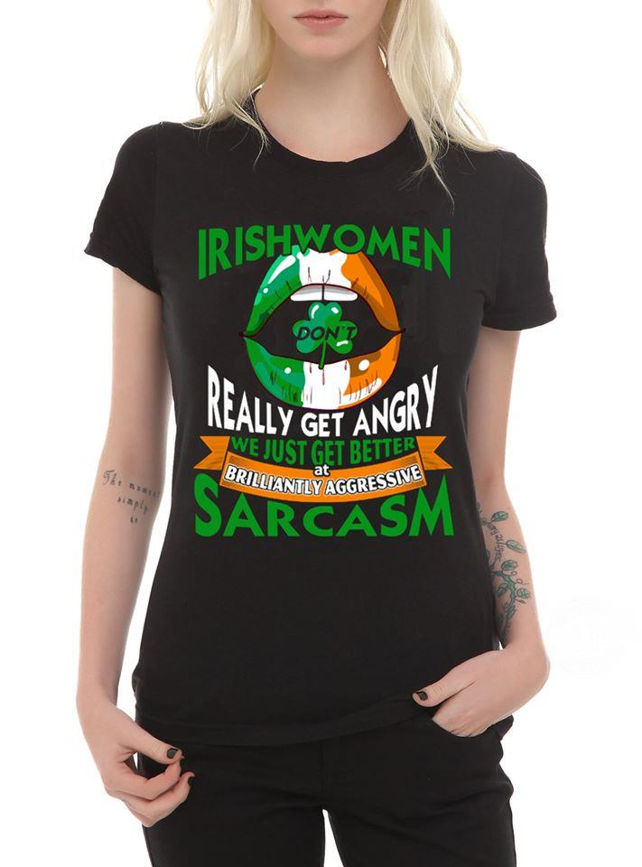 IRISH WOMEN BETTER SARCASM SHIRT
