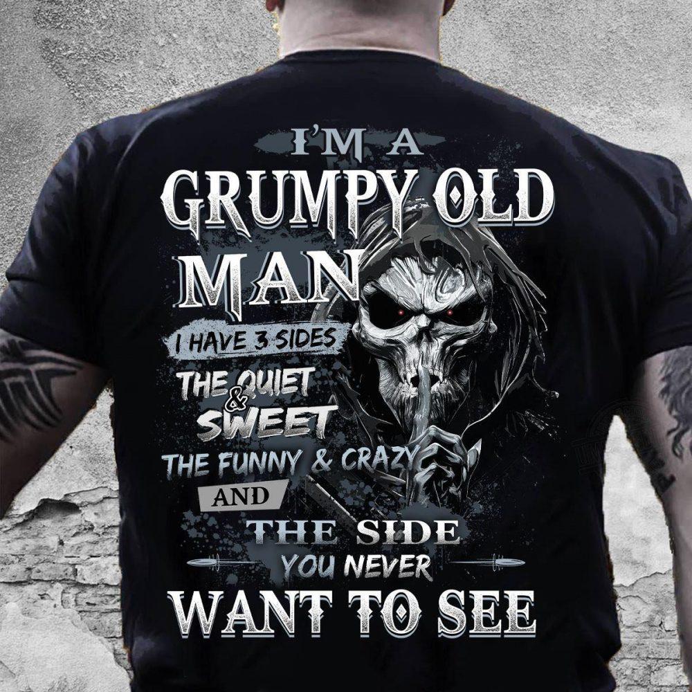 I'm A Grumpy Old Man I Have 3 Side Shirt
