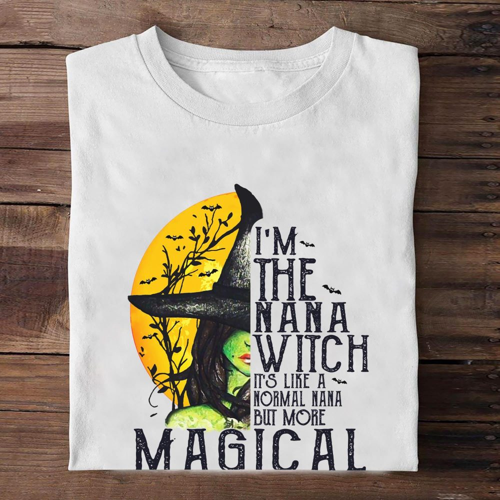 I'm The Nana Witch Magical Shirt