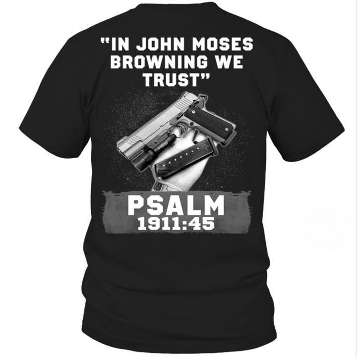 In John Moses Browning We Trust Shirt
