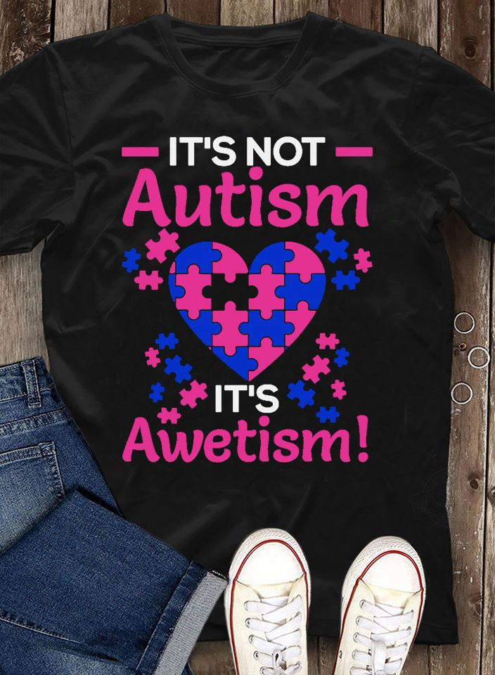 It's Not Autism It's Awetism Shirt