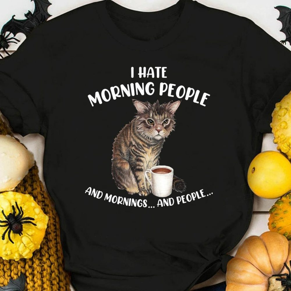 Morning People Cat Drink Coffee Shirt