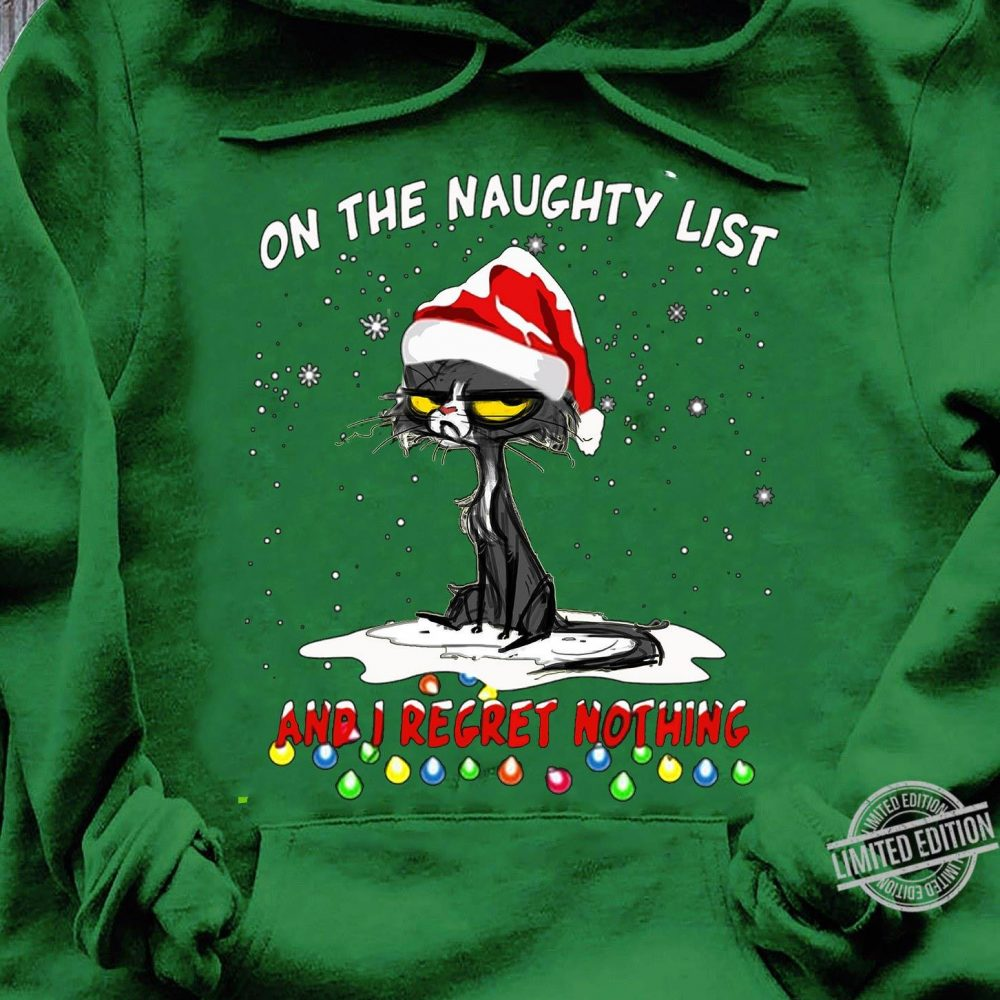 On The Naughty List And I Regret Nothing Black Cat And Merry Christmas Shirt