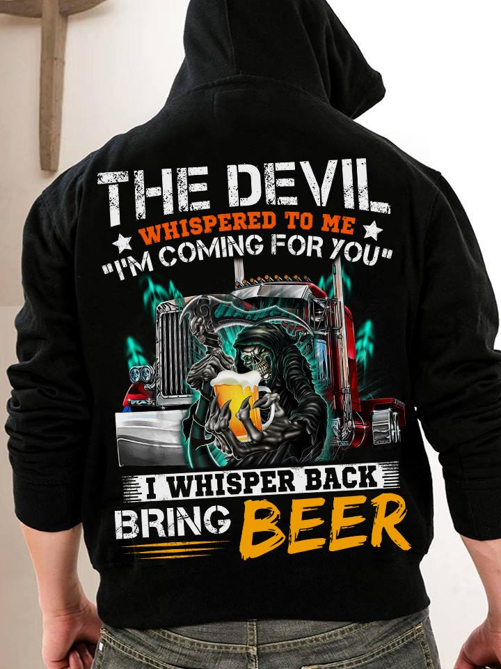 The Devil Whispered To Me I'm Coming For You I Whisper Back Bring BeerMen T-Shirt